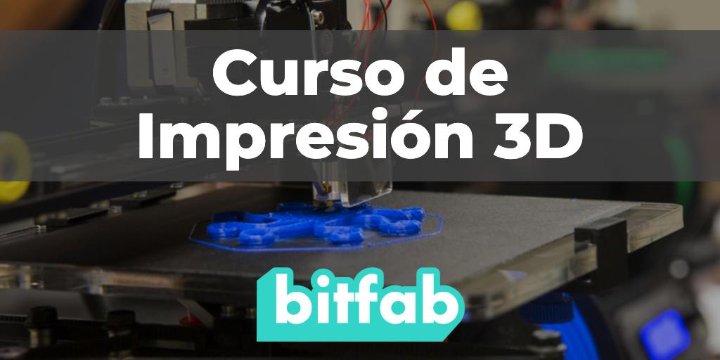 Curso de impresión 3D gratis de Bitfab