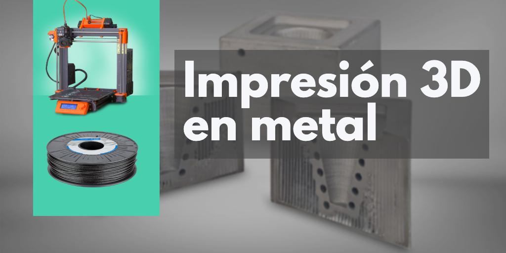 Impresion 3D en metal