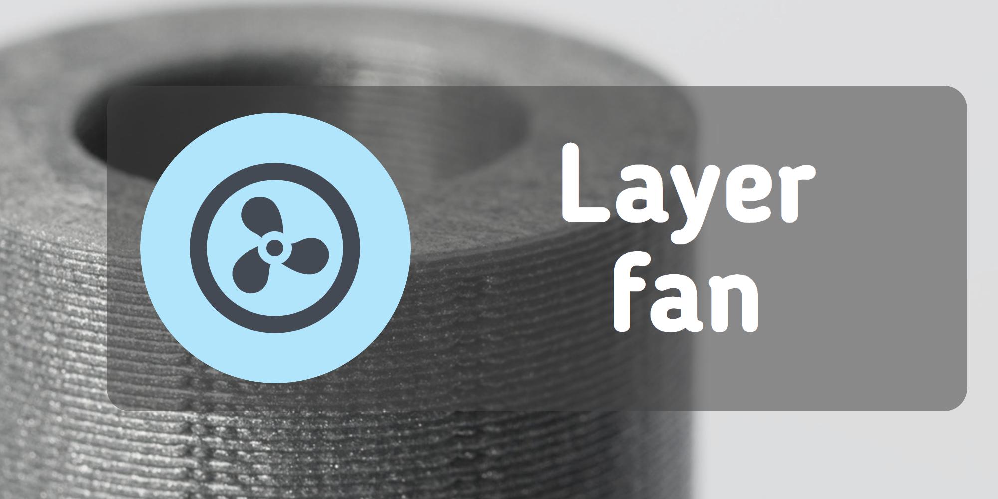 Layer fan
