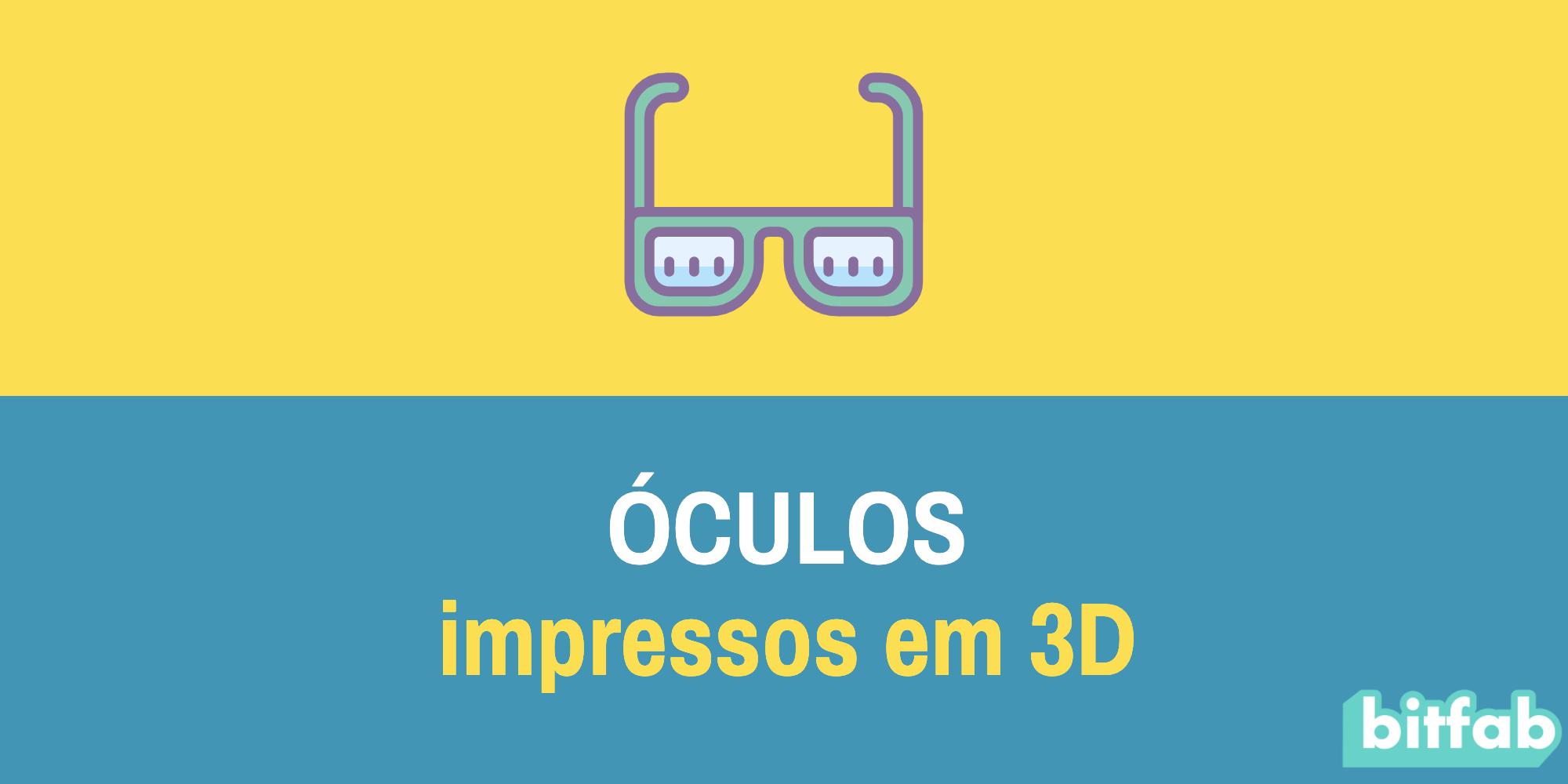 oculos impressos em 3d